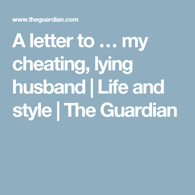 A letter to … my cheating, lying husband | Defines you not