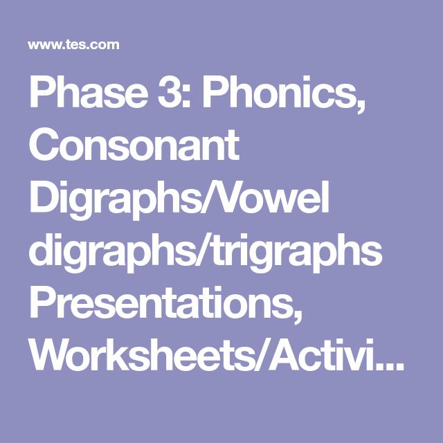Phase 3 Phonics Consonant Digraphsvowel Digraphstrigraphs