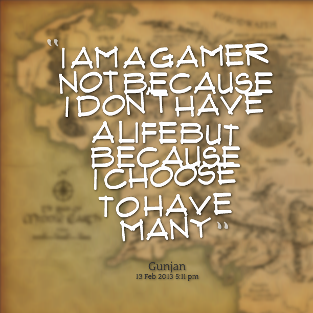 gamer quotes - Google Search | Gamer Quotes | Pinterest