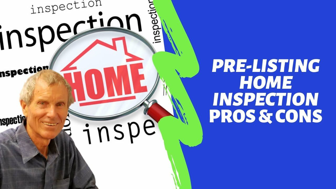 PreListing Home Inspection Pros & Cons in 2020 Home