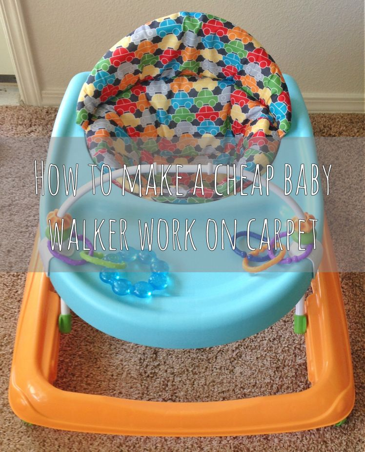How To Make A Cheap Baby Walker Work On Carpet Baby Babies