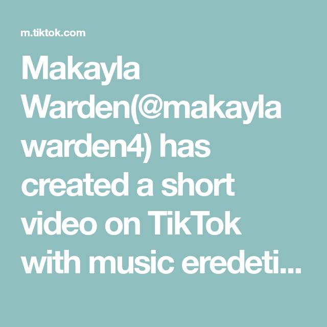 Makayla Warden Makaylawarden4 Has Created A Short Video On Tiktok With Music Eredeti Hang Fyp Foryoupage Friendship Loveeachotherfore Warden Music Video