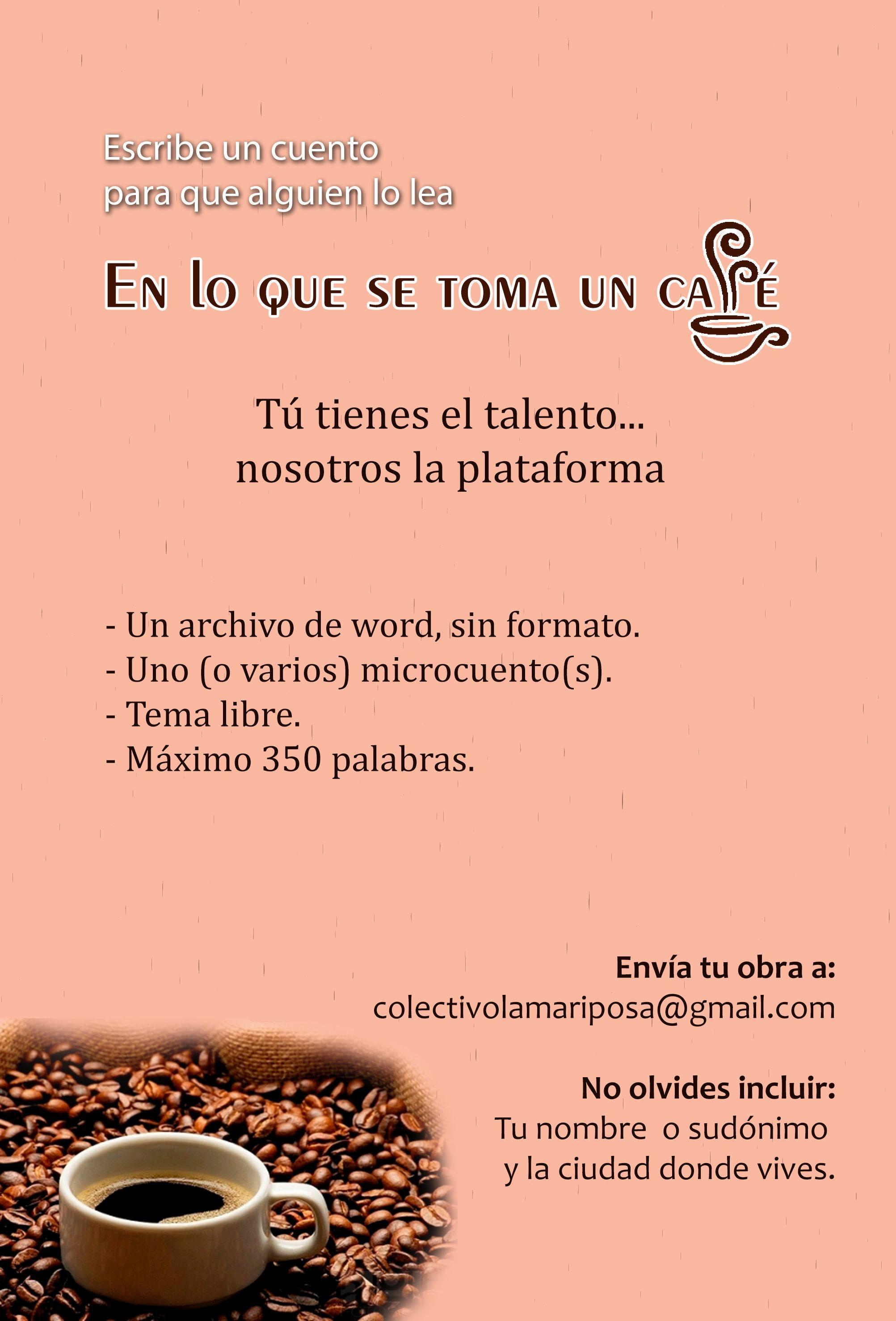 Escribe una historia para que alguien la lea EN LO QUE SE TOMA UN CAFÉ...