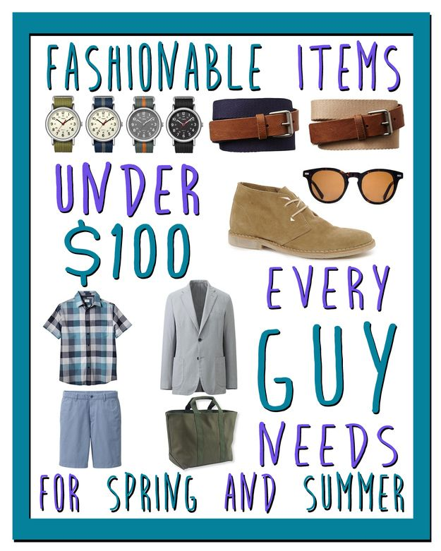 28 Fashion Items Every Guy Needs For Spring And Summer Under $100