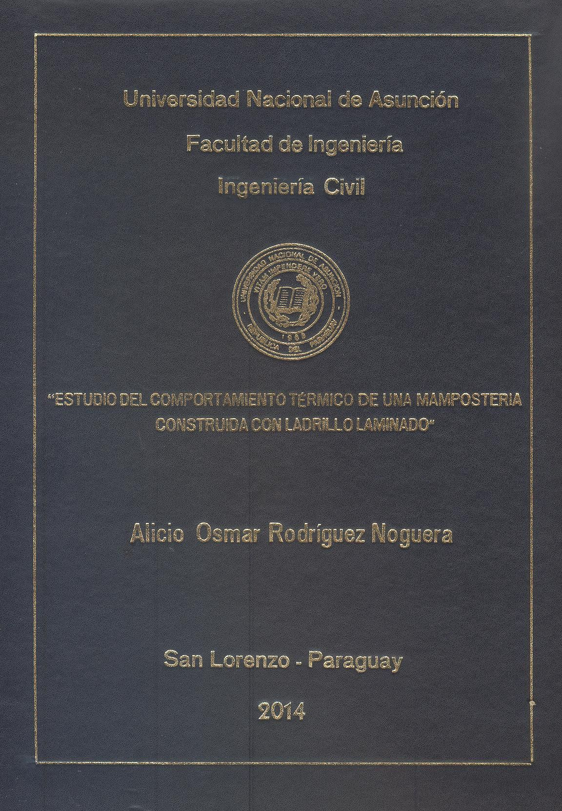 T1410 Rodríguez Noguera, Alicio (2014). Estudio del comportamiento térmico de una mampostería construida con ladrillo laminado. San Lorenzo : FIUNA