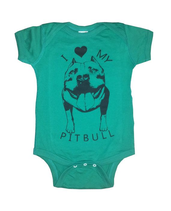 4f0a8446e Umm, baby needs this! Baby Infant I love my PITBULL Dog bulldog creeper one  piece shirt Onesie Bodysuit 20 Colors SHOWN IN KELLY Every little one  should be