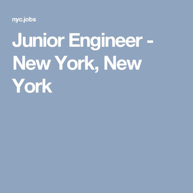 Junior Engineer New York New York York New York Nyc Company