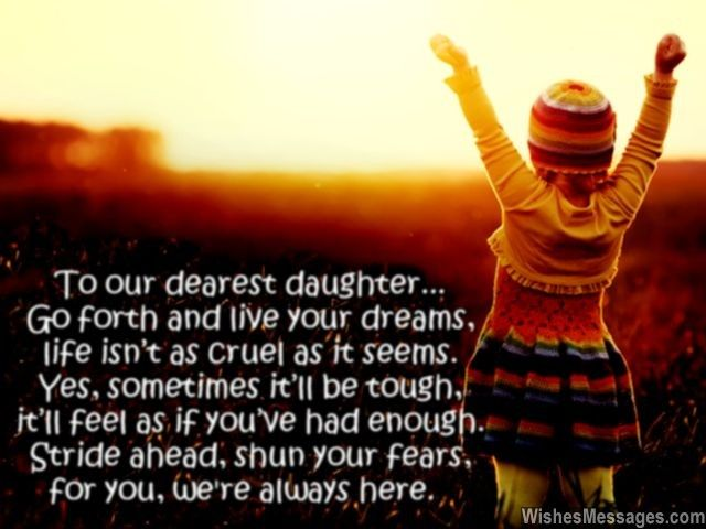 to our dearest daughter go forth and live your dreams