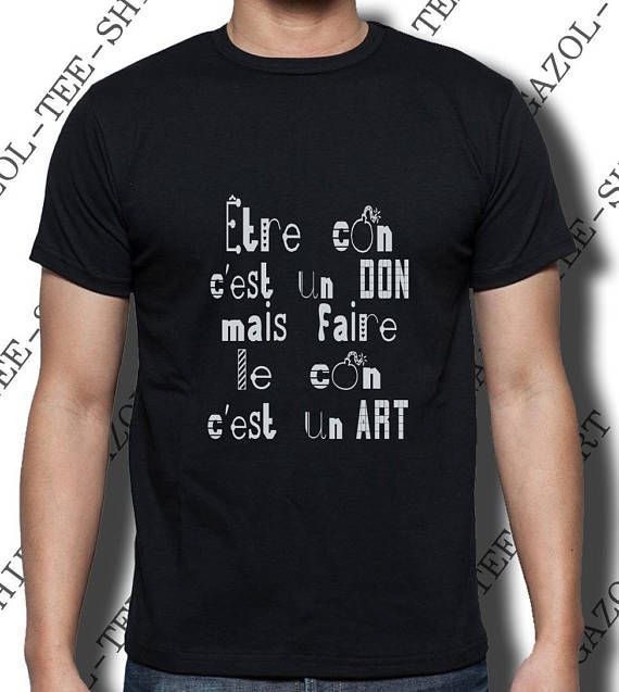 Tee Shirt Being stupid is a gift but being stupid is an art! Printed T-shirt ......