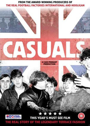 Casuals: The Story of the Legendary Terrace Fashion DVD 2011 Casuals the story of legendary terrace fashion full movie