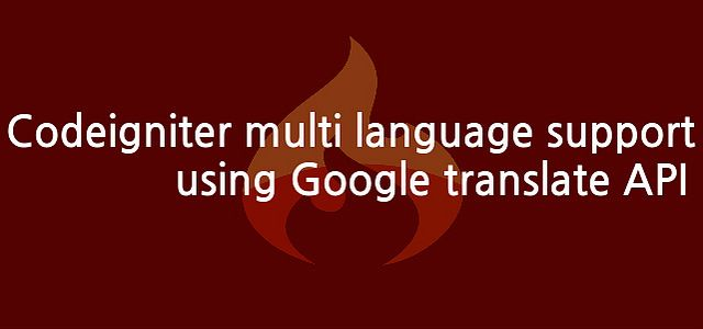 Codeigniter multi language support using Google translate
