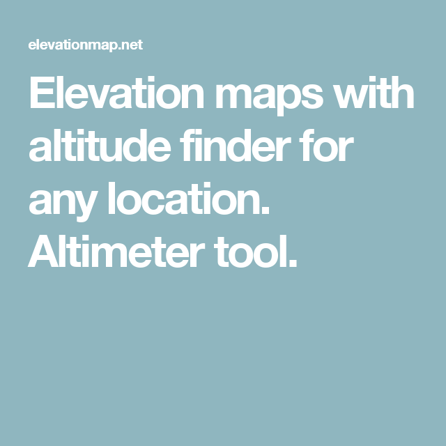Elevation Maps With Altitude Finder For Any Location Altimeter - Altitude finder