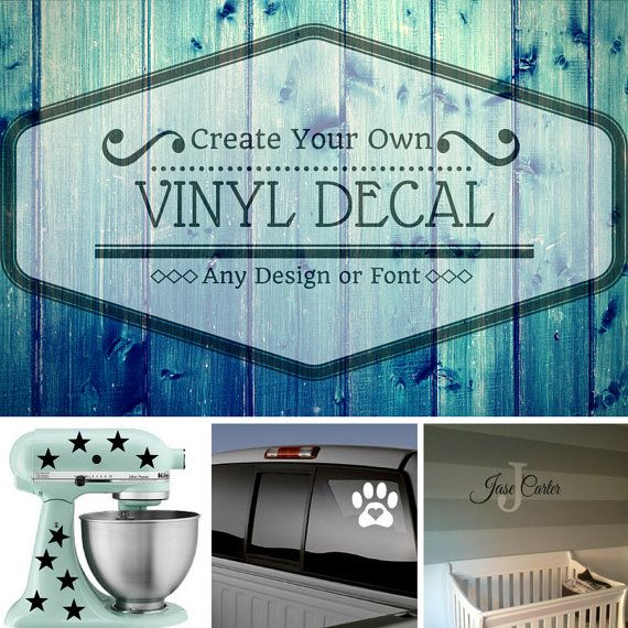 Custom Vinyl DecalCar DecalWall DecalCreate Your Own DecalOne - How to make your own vinyl decals for cars