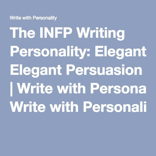 The Infp Writing Personality Elegant Persuasion  Write With