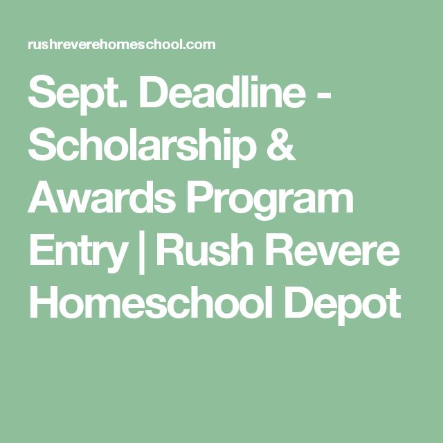 Sept. Deadline - Scholarship & Awards Program Entry | Rush Revere Homeschool Depot