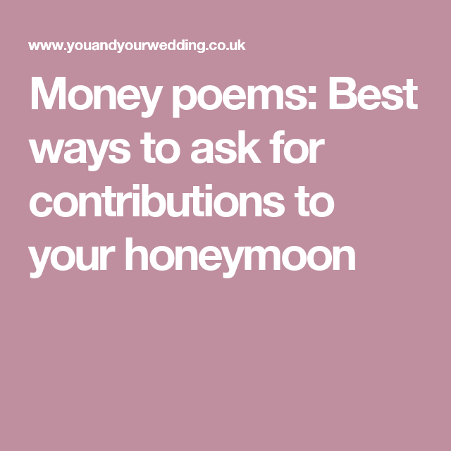 Poems To Ask For Money As A Wedding Gift: Wedding Gift Poems: How To Ask For Money