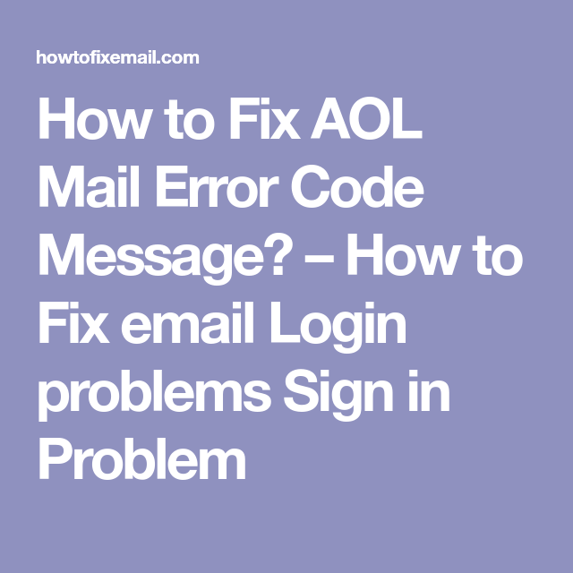 How To Fix Aol Mail Error Code Message Aol Mail Service Error