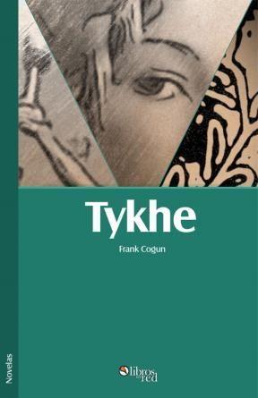 TYKHE - Frank Cogun - Novelas