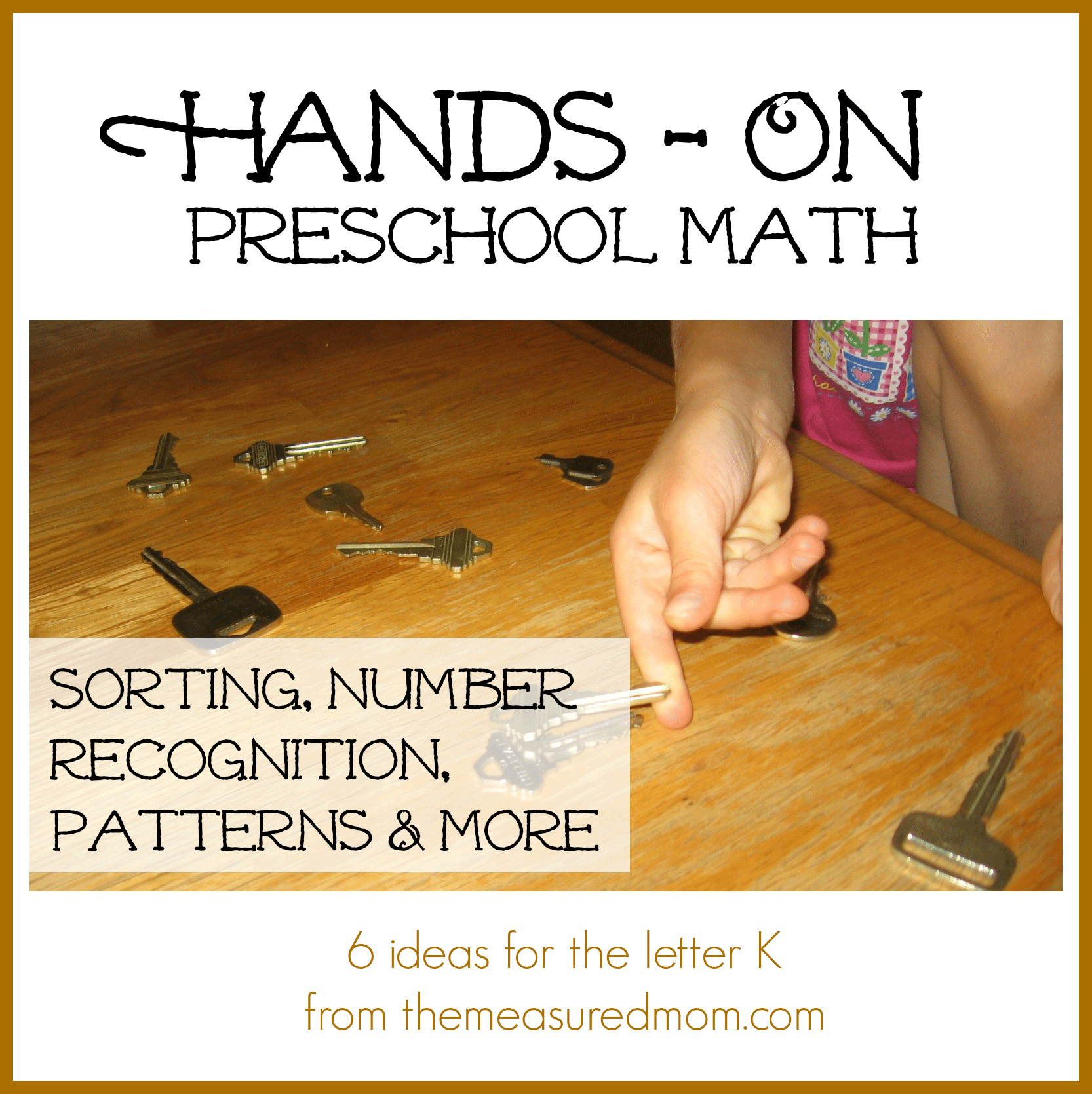 Hands On Math For Preschoolers 6 Ideas For The Letter K