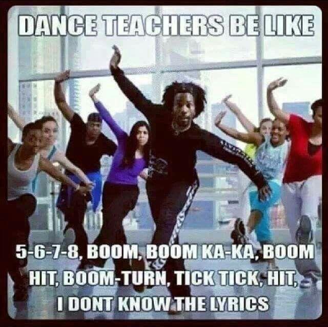 Pin By Kiko On Random Dance Memes Dance Quotes Teachers Be Like