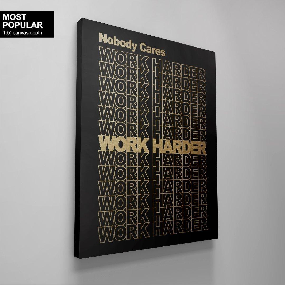 Photo of Niemand kümmert sich, arbeite härter. (Gold Edition) – 40 x 60 (nur Galerietiefe) / Galerie (1,5) / Kein Rahmen