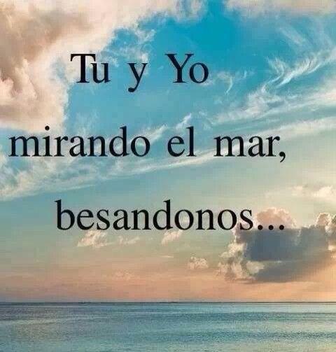 Tu Yo Mar No Se Piensalo Citas Pinterest Frases Amor Y Frases