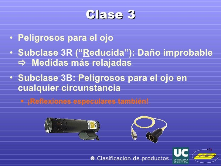 "Clase 3 <ul><li>Peligrosos para el ojo </li></ul><ul><li>Subclase  3R  ("" R educida""): Daño improbable   Medidas más rela..."