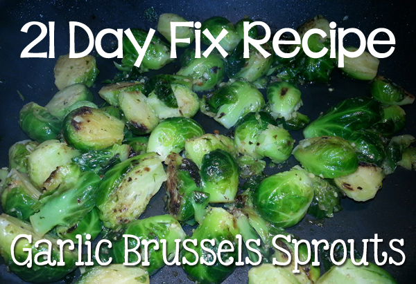 angielean.com » Recipe: Pan Roasted Garlic Brussels Sprouts (21 Day Fix Friendly)