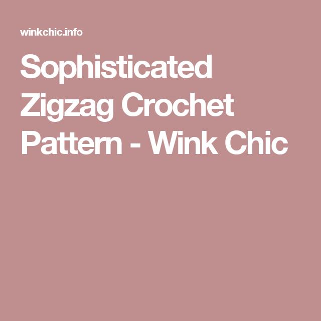 Sophisticated Zigzag Crochet Pattern - Wink Chic