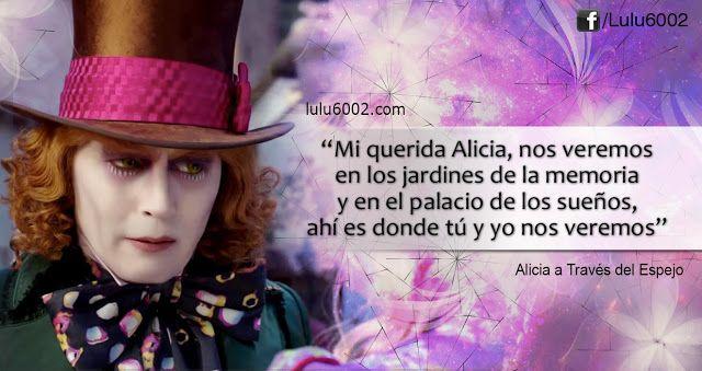 Frases De Alicia A Través Del Espejo Lulu6002 Frases De