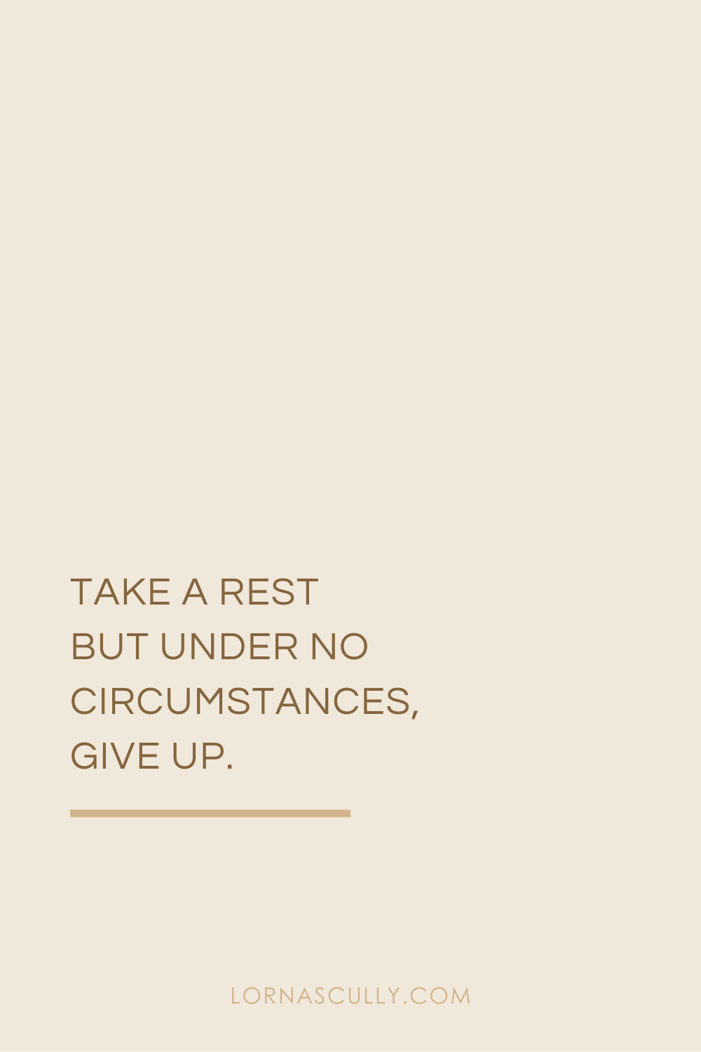 Take A Rest But Do Not Give Up   Motivational Quote For Small Business Owners