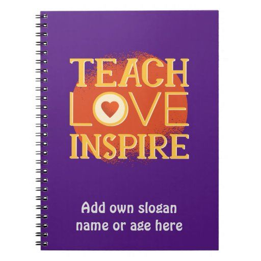 Teach Love Inspire - TEACHERS QUOTE SAYINGS Gifts Notebook