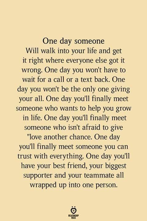 One Day Someone Will Walk Into Your