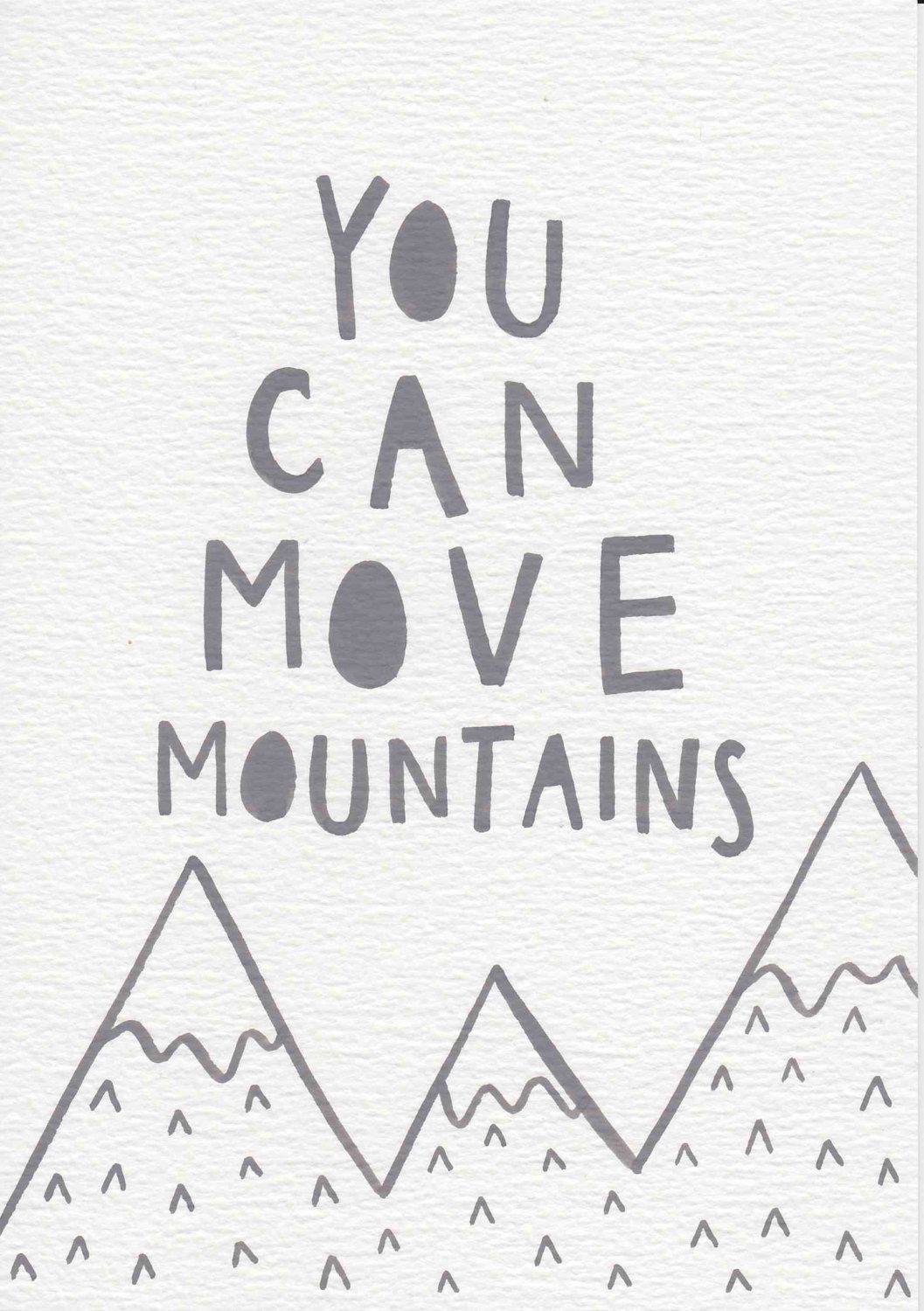 You Can Move Mountains Quote Nursery Print Baby T