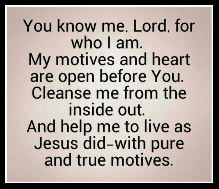 You know me, Lord, for who I am.