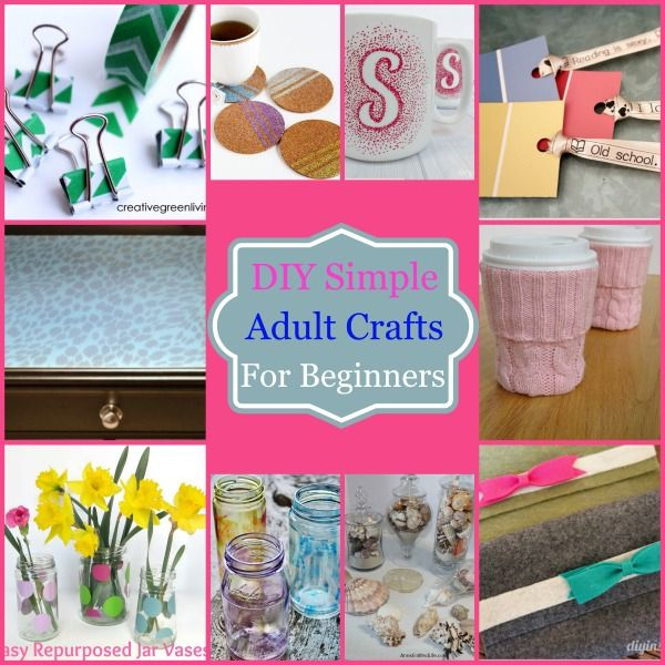 Diy Simple Adult Crafts For Beginners This Roundup Of Crafts Are