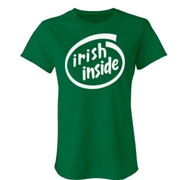 Irish Inside Women's | Bring in St. Patrick's Day right with this hilarious shirt. Customize the text or art to personalize it!