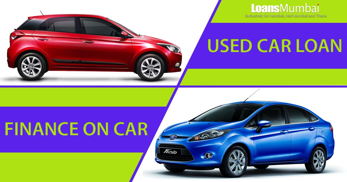 Used Car Loan Finance On Existing Car At Low Rate Of Interest In Mumbai Car Loans Car Loans Finance Car