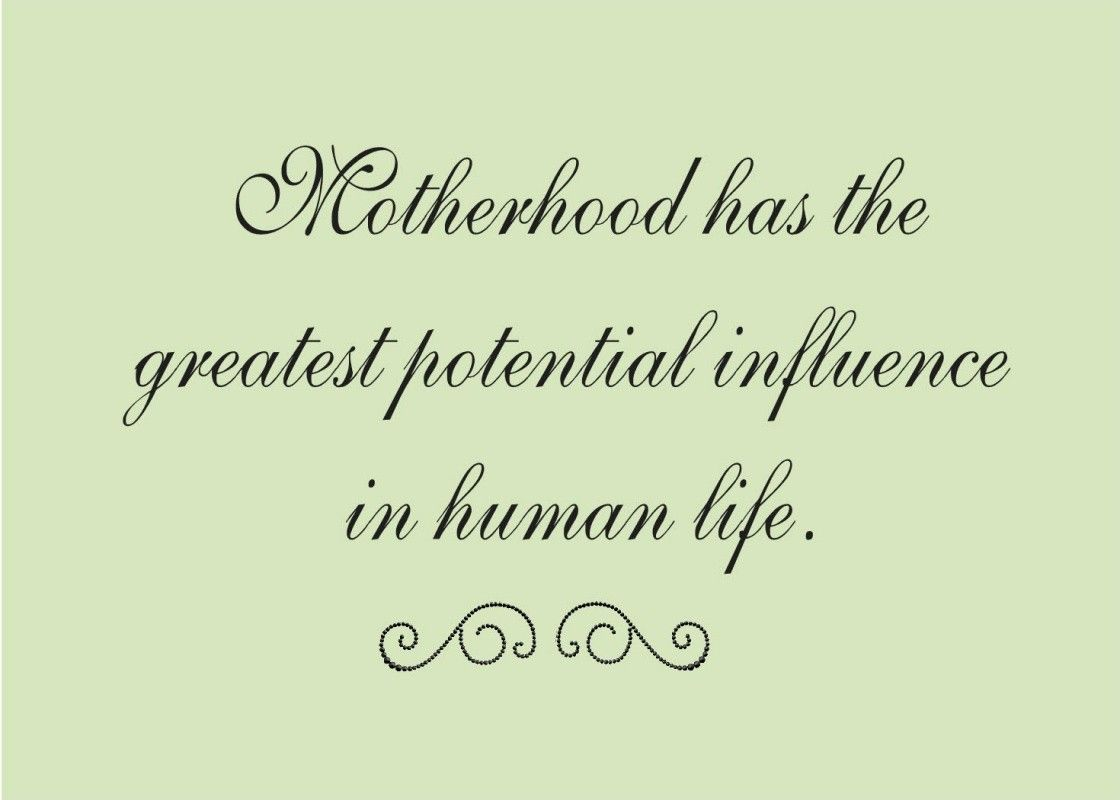 Quotes For Moms Motherhood Has The Greatest Potential Indeedinspiring Quotes