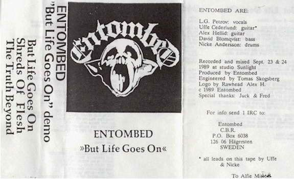 """ENTOMBED - """"But Life Goes On"""" demo 89."""