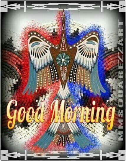 Pin By Sherah Elway On Days N Seasons Memes American Indian Artwork Indian Artwork Good Morning