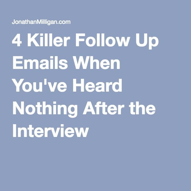 Killer Follow Up Emails When YouVe Heard Nothing After The