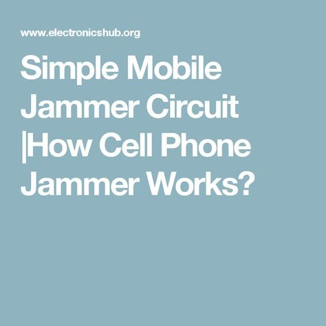 Mobile Jammer Circuit | EE | Simple mobile, Phone, Android