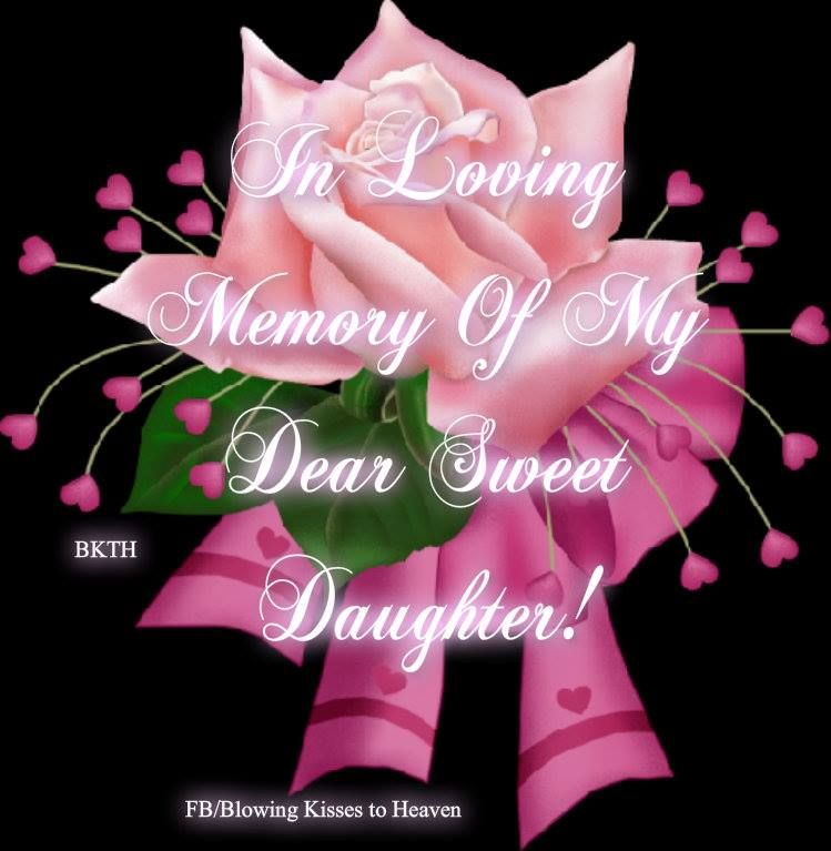 In Loving Memory Of My Daughter In Heaven I Miss My Daughter