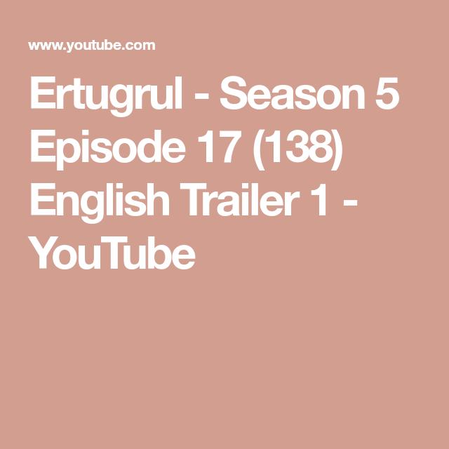 Ertugrul - Season 5 Episode 17 (138) English Trailer 1