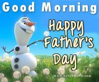 Olaf Good Morning Happy Father's Day