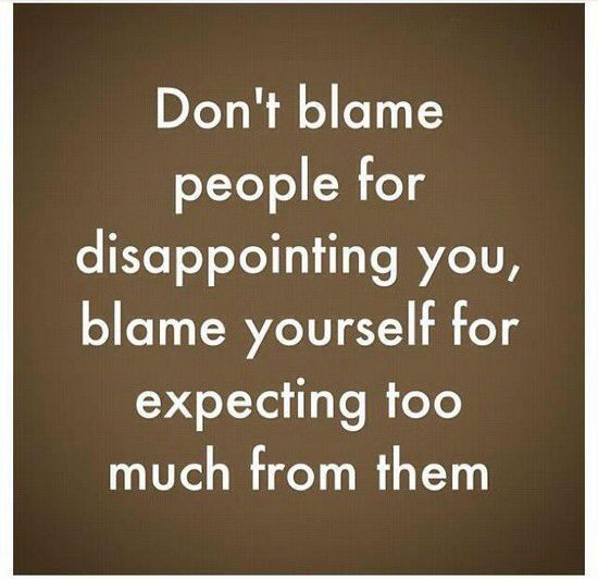 Disappointment Comes In Many Forms And Wisdoms Is Gained Disappointment However It S Up Disappointment Quotes Expectation Quotes Feeling Disappointed Quotes