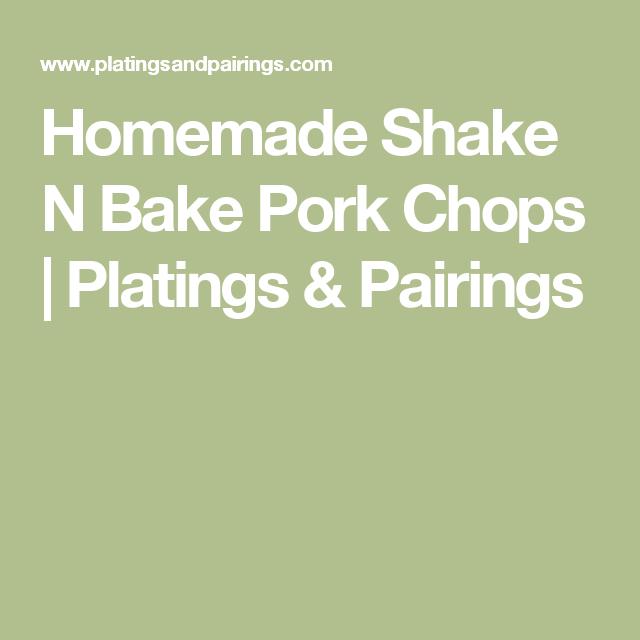 Homemade Shake N Bake Pork Chops   Platings & Pairings
