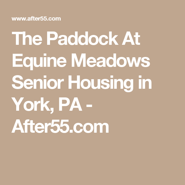 The Paddock At Equine Meadows Senior Living in York PA
