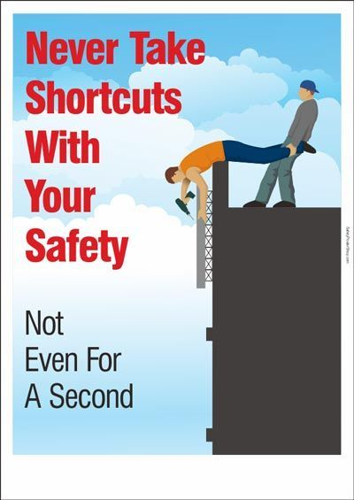 Never Take Shortcuts | safety First | Safety posters ...